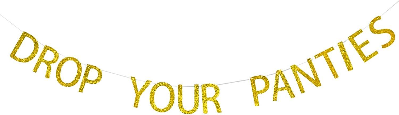 Jimhamhug Gold Glitter Drop Your Panties Banner, Lingerie Shower Banner, Wedding/Bachelorette/Birthday Party Decorations