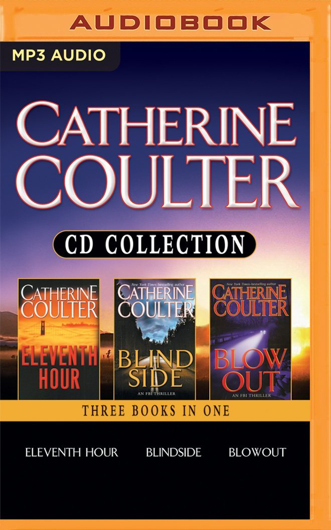 Catherine Coulter - FBI Thriller Series: Books 7-9: Eleventh Hour, Blindside, Blowout