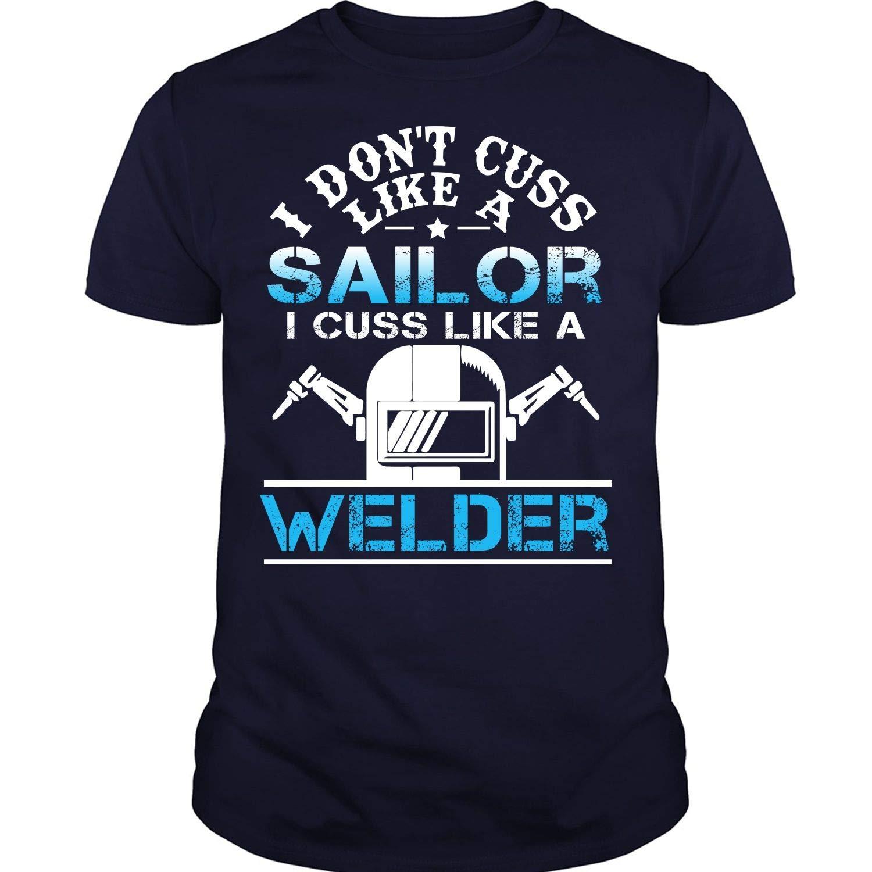 Crztee I Cuss Like A Welder T Shirt I Dont Cuss Like A Sailor T Shirt