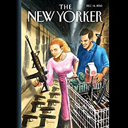 The New Yorker, December 14th 2015 (Ginger Thompson, Ariel Levy, Malcolm Gladwell)