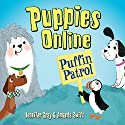 Puppies Online: Puffin Patrol Audiobook by Jennifer Gray, Amanda Swift Narrated by Jot Davies
