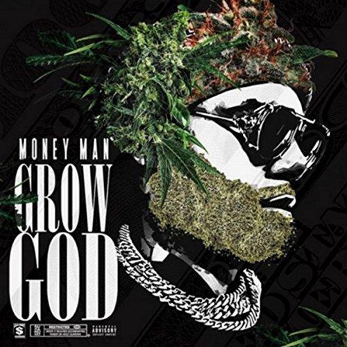 Grow God [Explicit]