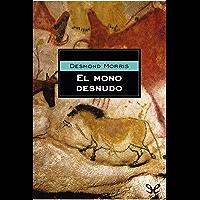 El mono desnudo (Spanish Edition)
