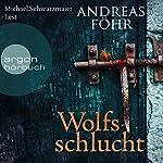 Wolfsschlucht (Kommissar Wallner 6) | Andreas Föhr