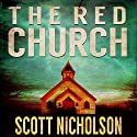 The Red Church: A Supernatural Thriller: Sheriff Littlefield Books, Book 1 Audiobook by Scott Nicholson Narrated by Aaron Tucker