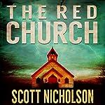 The Red Church: A Supernatural Thriller: Sheriff Littlefield Books, Book 1 | Scott Nicholson