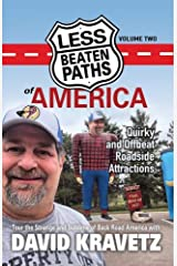 Less Beaten Paths of America: Quirky and Offbeat Roadside Attractions Kindle Edition