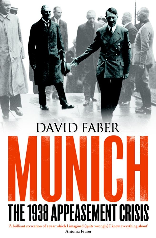 Munich The 1938 Appeasement Crisis Amazon David Faber