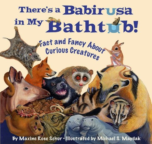 There's a Babirusa in My Bathtub: Fact and Fancy About Curious Creatures PDF