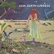 Gaia, Earth Goddess: Ritual Dances of the Mother