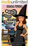 Witch Things Come in Threes (Wicked Witches of Pendle Island Book 3)