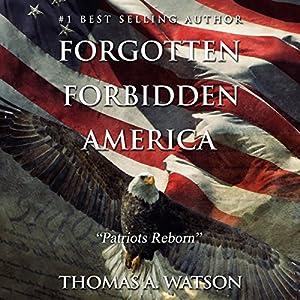 Forgotten Forbidden America: Patriots Reborn Audiobook