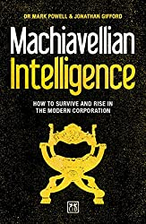 Machiavellian Intelligence: How to Survive and Rise in the Modern Corporation