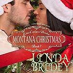 Mail Order Bride - Montana Christmas: Echo Canyon Brides, Book 7 | Linda Bridey