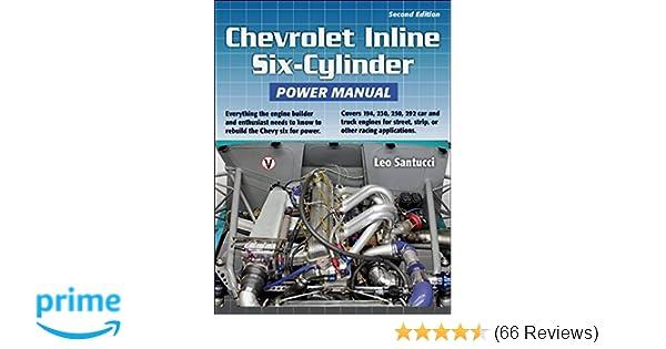Chevrolet inline six cylinder power manual leo santucci chevrolet inline six cylinder power manual leo santucci 9781931128278 amazon books fandeluxe Gallery
