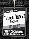 The Monochrome Set - Live on Stage