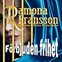 Förbjuden Frihet [Forbidden Freedom] Audiobook by Ramona Fransson Narrated by Reine Brynolfsson