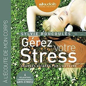 Gérez votre stress | Livre audio