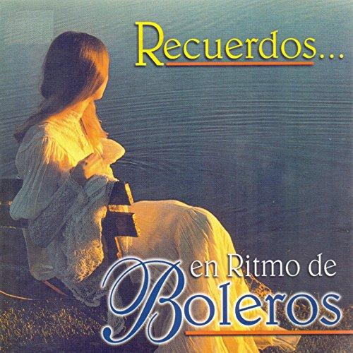 ... Recuerdos en Ritmo de Boleros
