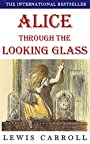 Alice Through The Looking Glass (Illustrated): plus FREE Audiobook
