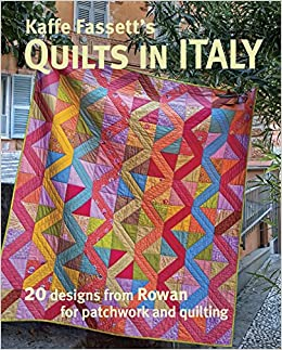 kaffe fassett s quilts in italy 20 designs from rowan for patchwork
