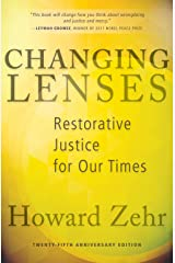 Changing Lenses: Restorative Justice for Our Times Kindle Edition