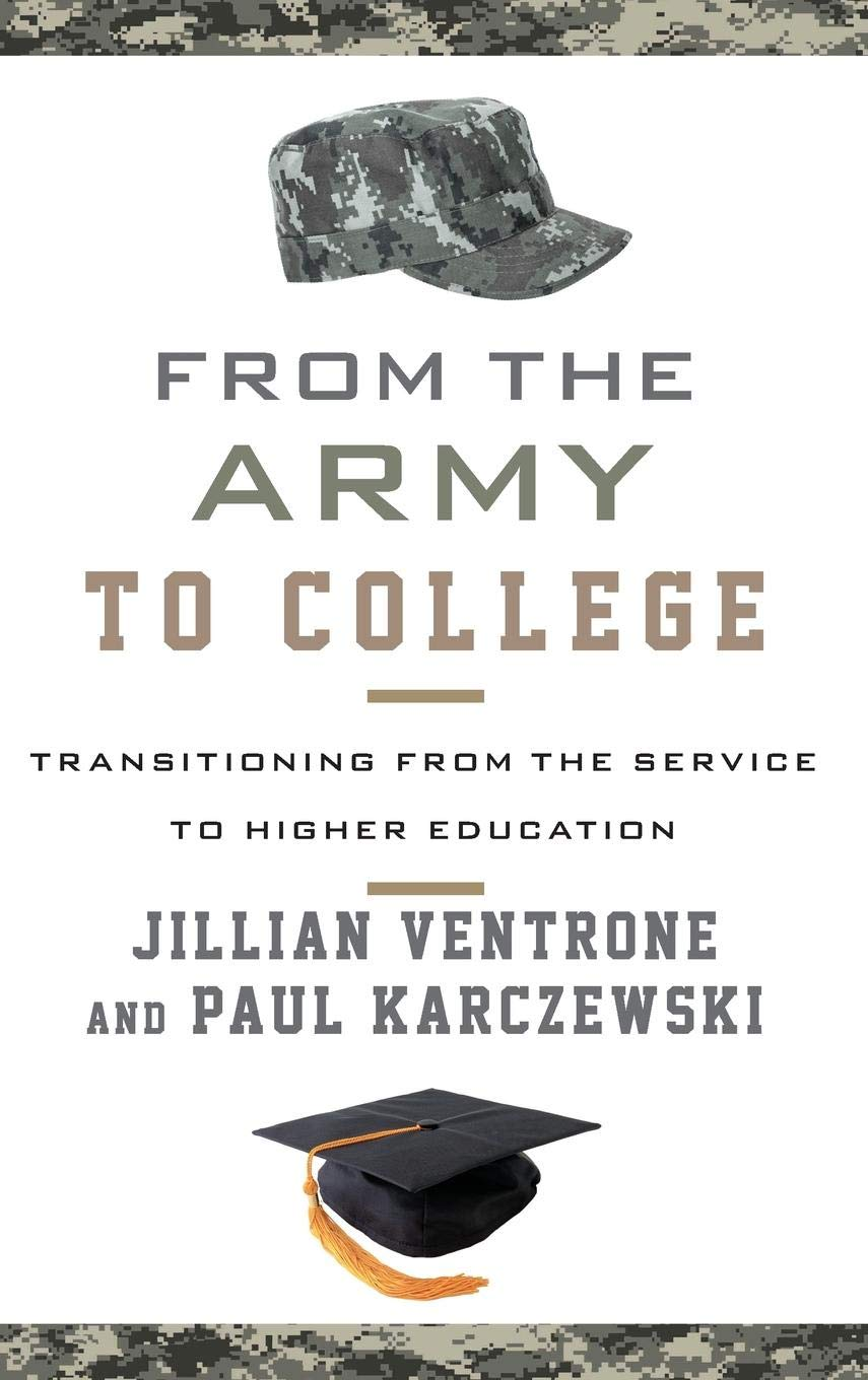 From the Army to College: Transitioning from the Service to Higher Education by Rowman Littlefield Pub Inc