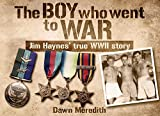 The Boy Who Went to War: Jim Haynes' true WWII story
