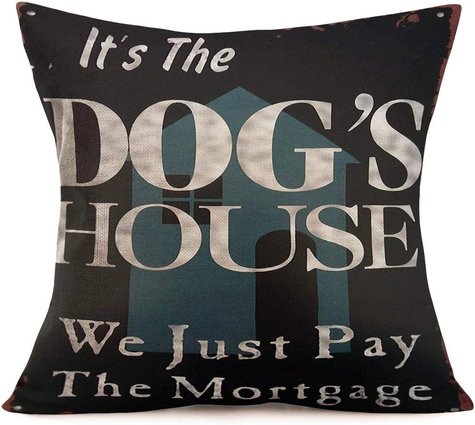 """Tlovudori It's The Dog's House We Just Pay Mortgage Quote Throw Pillow Case Cushion Cover Cotton Linen Pillowcase Dog Lover Home Decorative Sofa Couch 18"""" x 18"""" (Dog's House)"""