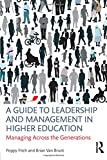 A Guide to Leadership and Management in Higher Education: Managing Across the Generations
