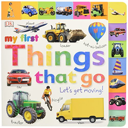 Tabbed Board Books: My First Things That Go: Let's Get Moving! (Tab Board (Valentine's Day Ideas For Kindergarten)