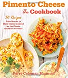 Pimento Cheese: the Cookbook, Perre Coleman Magness, 1250047293