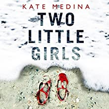 Two Little Girls: Jessie Flynn Crime Thriller, Book 3 Audiobook by Kate Medina Narrated by Stephanie Racine