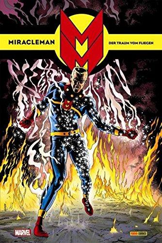 Miracleman Hardcover-Edition: Bd. 1: Der Traum vom Fliegen