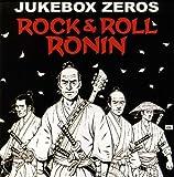 Rock & Roll Ronin by Jukebox Zeros (2009-08-18)