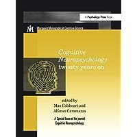 Cognitive Neuropsychology Twenty Years On: A Special Issue of Cognitive Neuropsychology