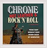 Chrome, Hot Leather and Rock 'N' Roll