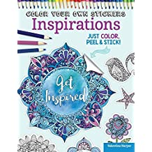 Color Your Own Stickers Inspirations: Just Color, Peel & Stick by Valentina Harper (2015-10-15)