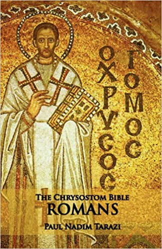 The chrysostom bible romans a commentary paul nadim tarazi the chrysostom bible romans a commentary paul nadim tarazi 9781601910127 amazon books sciox Gallery