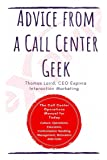 Advice from a Call Center Geek: Rethinking Call Center Operations
