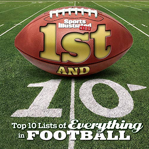 1st and 10: Top 10 Lists of Everything in Football (Sports Illustrated Kids Top 10 Lists)