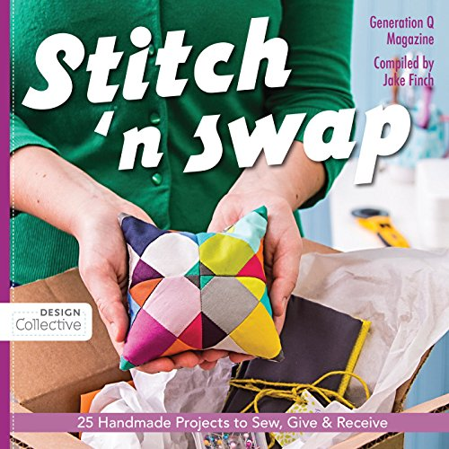 Stitches And Pins (Stitch 'n Swap: 25 Handmade Projects to Sew, Give & Receive)