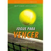 Jogue para Vencer: Lições de um mestre para triunfar na guerra mental do tênis