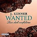Lass dich verführen (Wanted 1) Hörbuch von J. Kenner Gesprochen von: Christiane Marx