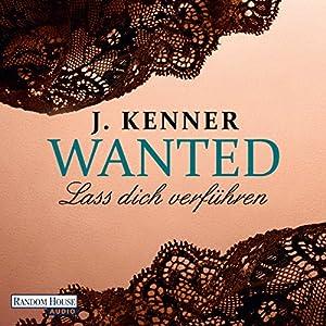 Lass dich verführen (Wanted 1) Hörbuch