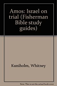 Amos: Israel on trial (Fisherman Bible study guides)