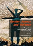 Gender, Agency and Violence, Ulrike Zitzlsperger, 1443850373