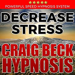 Decrease Stress: Craig Beck Hypnosis