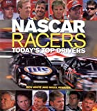 Nascar Racers : Today's Top Drivers, White, Ben, 076031392X