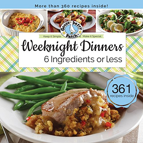 Weeknight Dinners 6 Ingredients or Less (Keep It Simple) by [Gooseberry Patch]